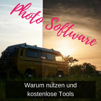 Photo Software: Warum und kostenlose Tools
