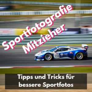 Sportfotografie – Mitzieher & Eingefrorene Bilder