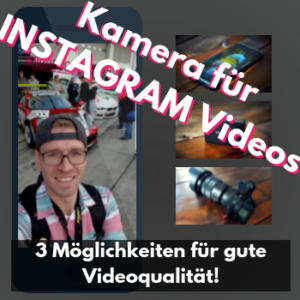 Instagram Videos – Womit filmen?